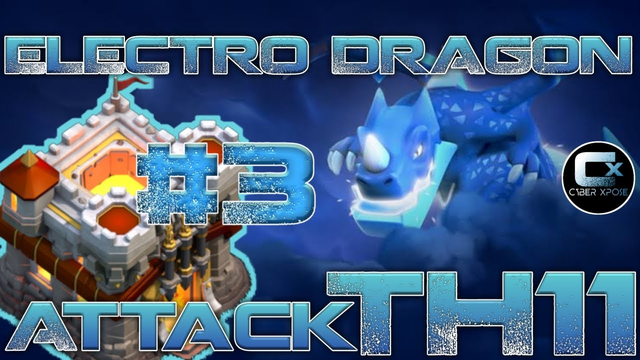 Th 11 Electro dragon attack strategy #3 | CLASH OF CLANS |Cyber Xpose