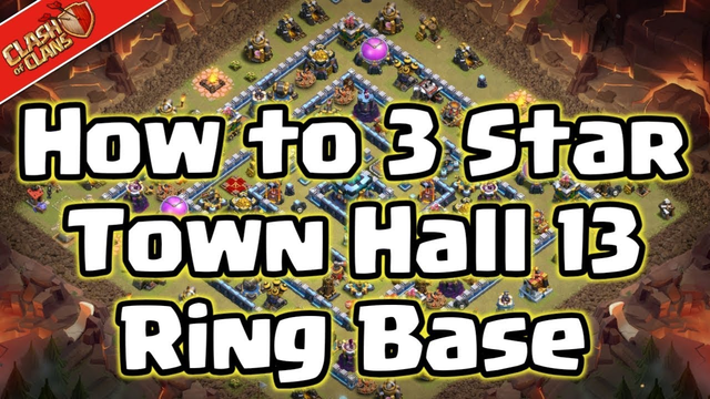 How to 3 Star Town Hall 13 Ring Base - Clash of Clans { English }