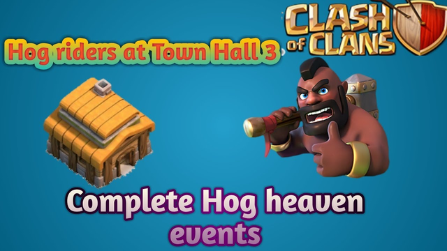 Hog riders at th 3 ... Hog heaven events.... Clash of clans...