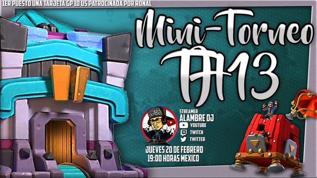 MINI-TORNEO TH13 // CLASH OF CLANS