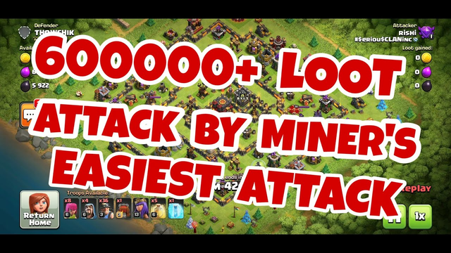 ATTACK BY MINER'S| 600000+ LOOT | 3 STAR STRATEGY--Clash of Clans