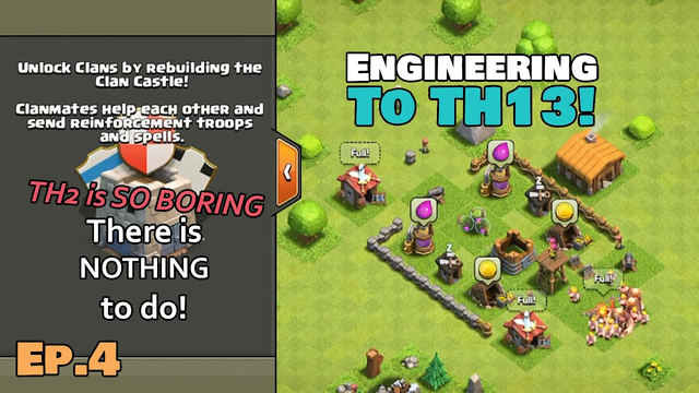 No Global Chat Makes Town Hall 2 WEIRD! | Clash of Clans - Engineering to Th13 | Ep.4