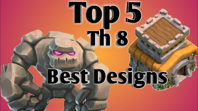 Top 5 th 8 best base designs of coc