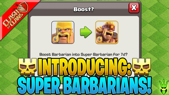 INTRODUCING THE NEW SUPER BARBARIAN! - Clash of Clans