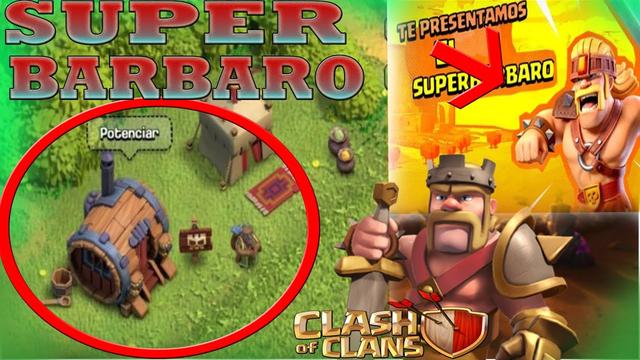 SUPER BARBARO/NUEVA TROPA DE CLASH OF CLANS ALDEA PRINCIPAL/TRUCOS CON EL NUEVO SUPER BARBARO/NEW AC