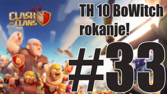 TH 10 BOWITCH ROKANJE! - Clash of Clans