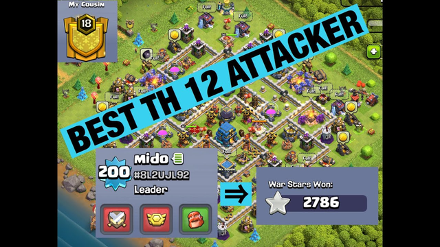 BEST TH12 ATTACKER - CLASH OF CLANS