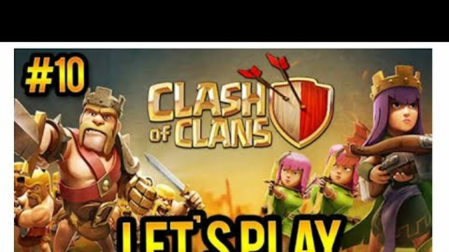 CLASH OF CLANS PART 10
