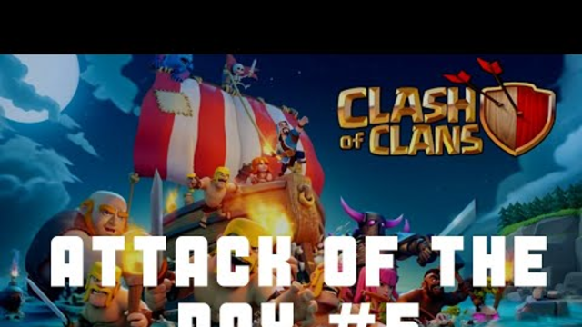 Clash of Clans   Attack of The Day #5   TH8, TH9 and TH 13