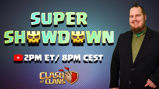 SUPER SHOWDOWN! - Clash of Clans
