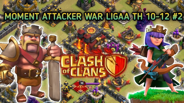 BEST MOMENT ATTACKER WAR LIGAA TH 10-12 #2 - Clash Of Clans