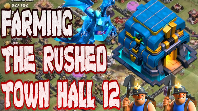 FARMING THE RUSHED TOWN HALL 12!!! CLASH OF CLANS