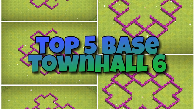 Top 5 Base for Town Hall 6   Clash of Clans