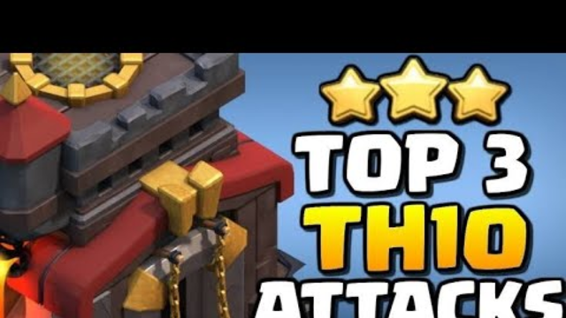 ||Top 3 Th10 Attack Strategies||Clash Of Clans||