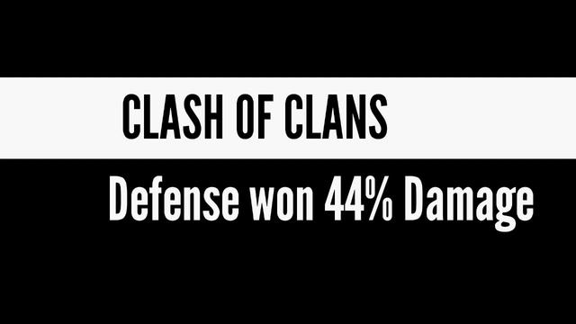 CLASH OF CLANS 44% Damage won Defence