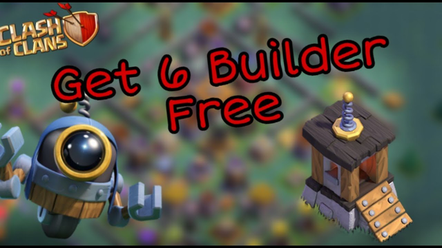 How To Get 6 Builder Free in Clash of clans | 2020 | New Tips and Tricks