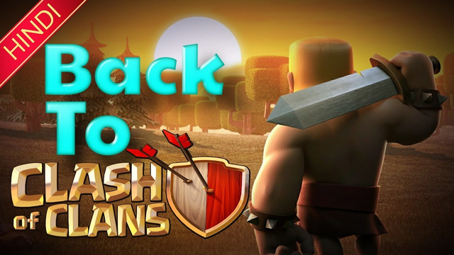BACK TO COC || WHY I AM PLAYING COC AGAIN || CLASH OF CLANS