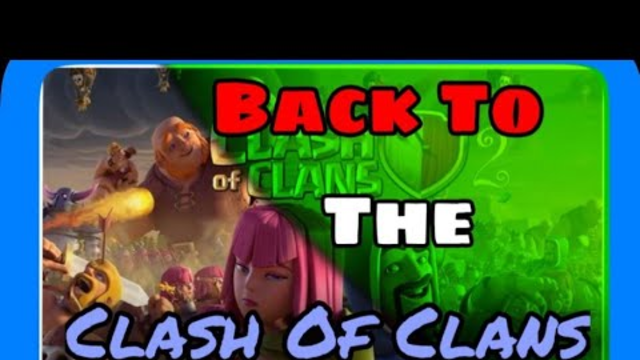 Back To The Clash Of Clans || Let's Play Games