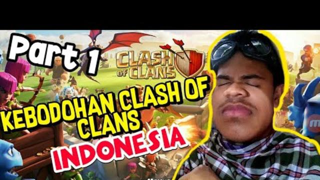 KEBODOHAN CLASH OF CLANS INDONESIA!![VOL 1]