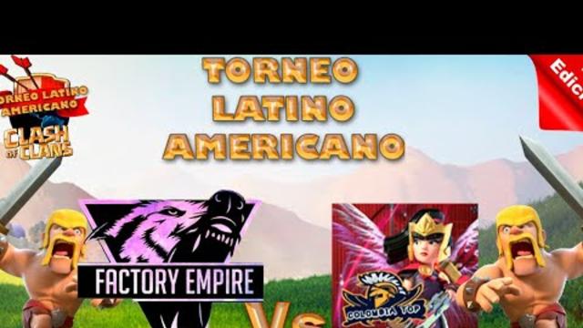 LIVE CLASH OF CLANS | TORNEO LATINO AMERICANO | OCTAVOS DE FINAL | FACTORY EMPIRE VS COLOMBIA TOP