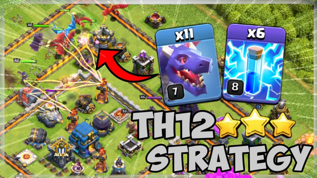 NEW 3 Star Strategy | 11 Dragons + 6 Lighting Spell = OP ? TH12 Attack Strategies in Clash of Clans