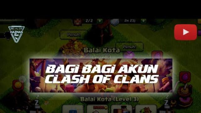 BAGI BAGI AKUN CLASH OF CLANS TOWN HALL 3! Free Account | HazNas Team