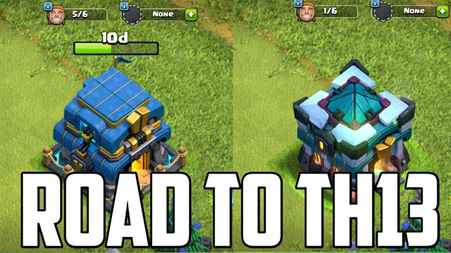 Road To Th13 Max Clash Of Clans