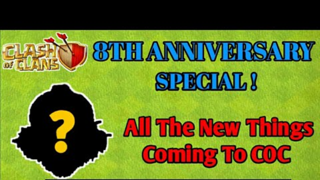 CLASH OF CLANS 8th ANNIVERSARY SPECIAL ! ALL THE NEW THINGS COMING TO COC.....|| AS Gaming ||