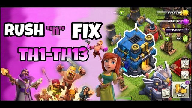 RUSH and FIX (TH1 TO TH13) EPISODE 4 | CLASH OF CLANS