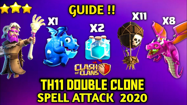 TH11 Double Clone Spell Attack 2020 - DragClone | Best Th11 3Star Attack - How to Guide | COC