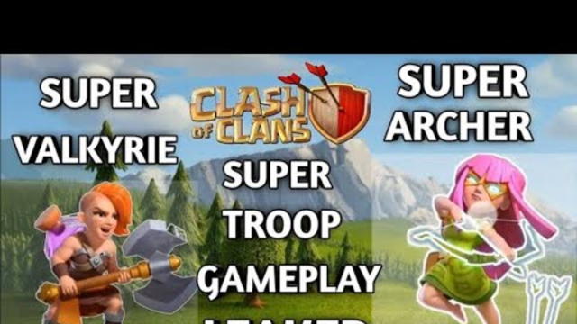 Clash of clans||New super troopes abilities