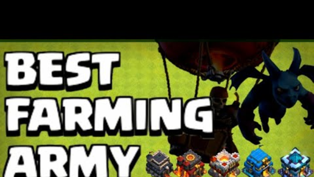"The BEST Farming Army For Town Hall""s 9-13! 