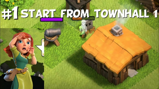 #1 start from townhall 1 : clash of clans