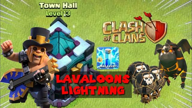 Lavaloons pake petir, kombinasi mematikan push thropy TH 13 clash of clans