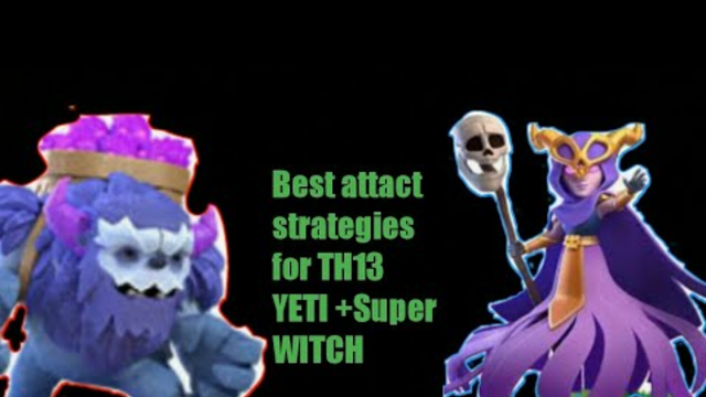 Yeti + Super Witch best attact strategies in th13 || Clash of Clans