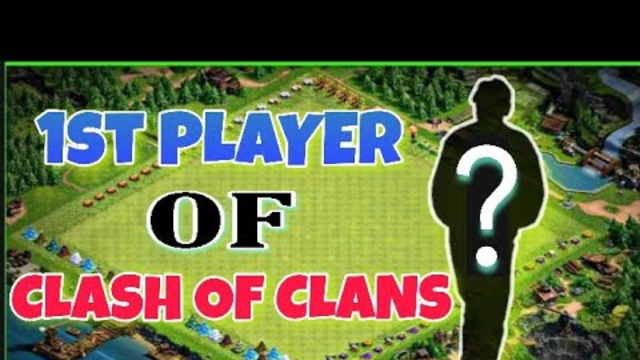 First Player of Clash of Clans||Who is first player of coc||Old player in clash of clans 2020