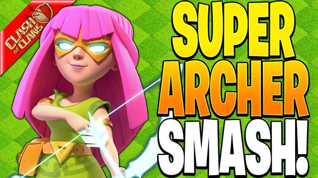 SUPER ARCHER SMASH IS SO FUN! - Clash of Clans