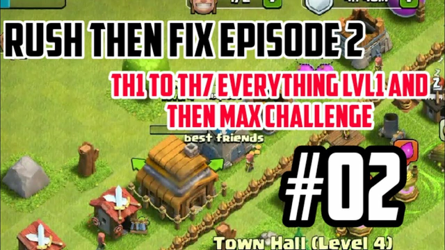 Rush then fix TH1 TO TH7 EPISODE #02 / COC..  CLASH OF CLANS EVERYTHING LVL 1 CHALLENGE.............