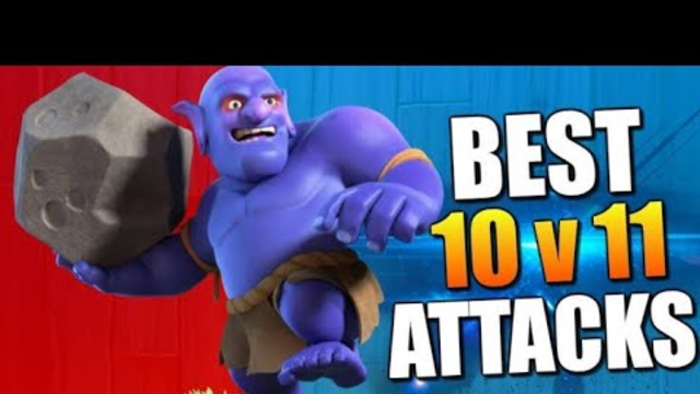 TH10 VS TH 11 BEST ATTACK  STRATEGY | CLASH OF CLANS
