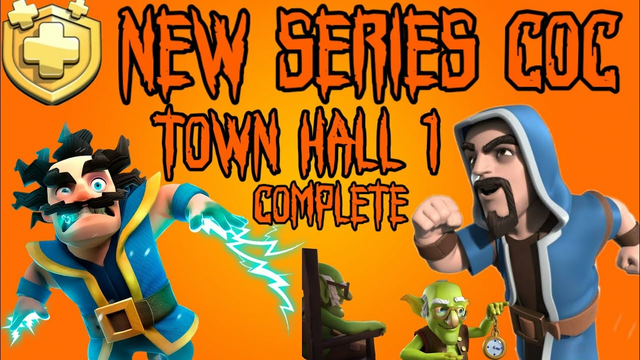 CLASH OF CLANS TOWN HALL 1 COMPLETE EPISODE 1