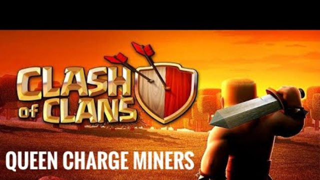 Queen Charge Miners | Best Farming + war Strategy | Clash Of Clans