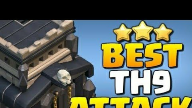 Th 9 best attack strategy for famous bases of clash of clans
