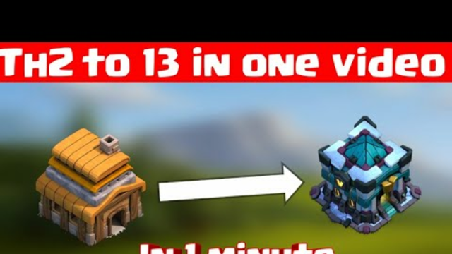Th2 to th13 in one minute | Clash Of Clans
