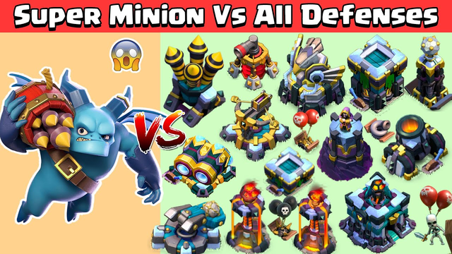 Super Minion Vs Max Defenses   Clash of Clans Super Minion Update