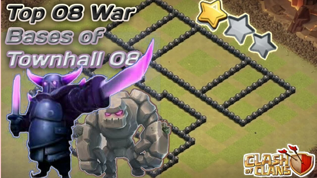 TOP 08 WAR BASES FOR TOWNHALL 08 OF CLASH OF CLANS
