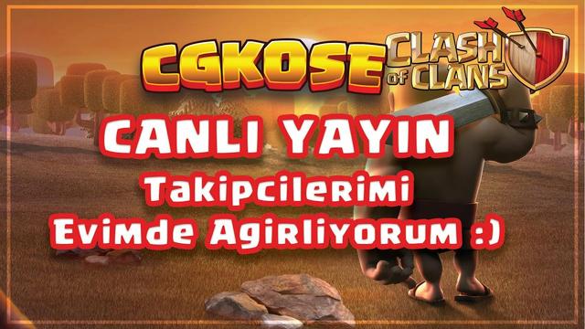 Takipcilerimi Evimde Agirliyorum :) / Clash of Clans - CANLI YAYIN!
