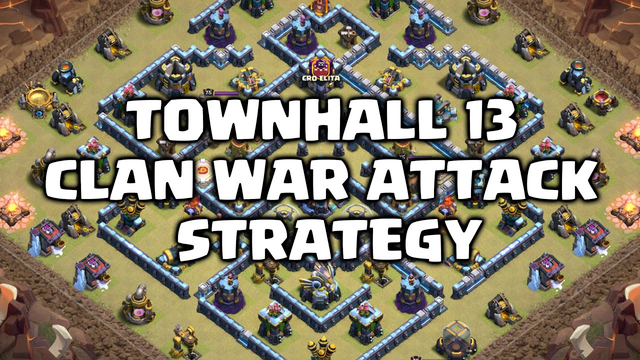 Clash of Clans | Town Hall 13 Clan War Attack Strategies
