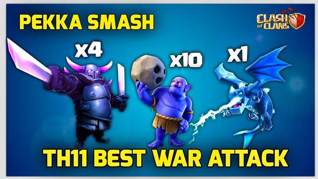 4 Pekka + 10 Bowler + 1 Electro =Smash TH11 - Th11 Pekka Smash Best War Attack Strategy in Coc