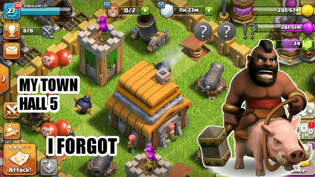 I FORGOT MY TOWN HALL 5 BUT HOW CLASH OF CLANS .......................