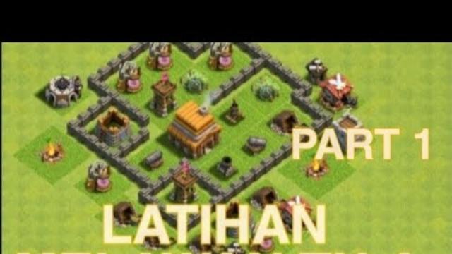 CLASH OF CLANS: LATIHAN MELAWAN TH 4 PART 1   ZAHRAN MULYA  